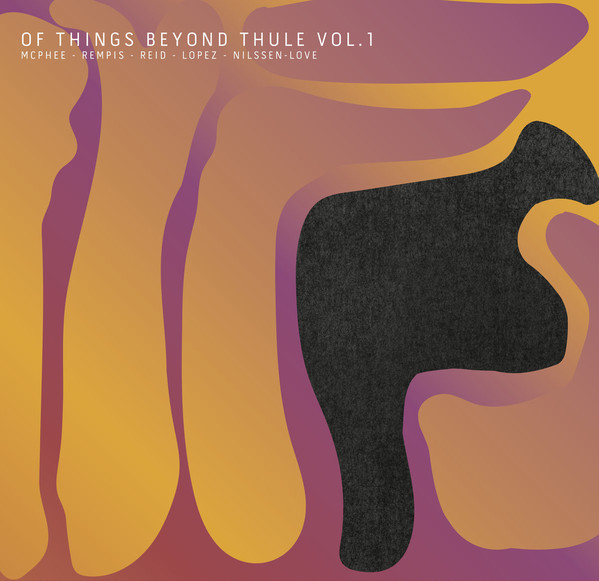 Of Things Beyond Thule, Vol. 1 [LTD Edition]
